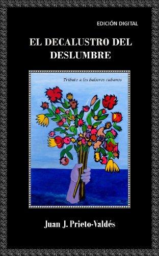 EL DECALUSTRO DEL DESLUMBRE por Juan J. Prieto-Valdés