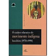 O caráter educativo do movimento indígena brasileiro