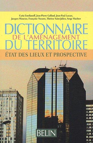 Dictionnaire de l'aménagement du territoire : Etat des lieux et prospective