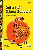Qui a Tue Minou-Bonbon? by Joseph Perigot (1997-01-01) - Syros - 01/01/1997