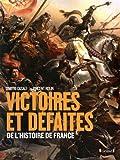 """Afficher """"Victoires et défaites de l'Histoire de France"""""""