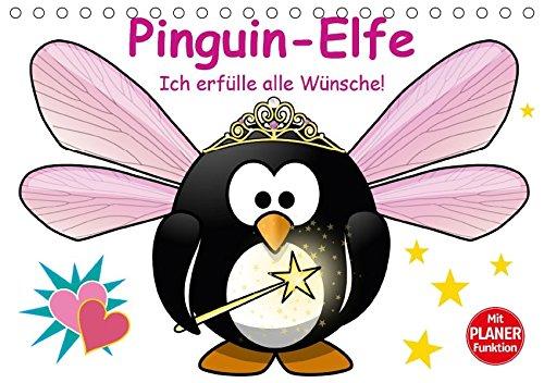 Pinguin-Elfe (Tischkalender 2018 DIN A5 quer): Alle Wünsche werden umgehend erfüllt! (Geburtstagskalender, 14 Seiten ) (CALVENDO Spass) [Kalender] [Apr 01, 2017] Stanzer, Elisabeth