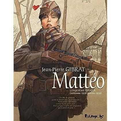 Mattéo (Tome 5-Cinquième époque (Septembre 1936-janvier 1939))