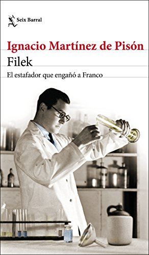 Filek: El estafador que engañó a Franco (Volumen independiente) de [Martínez de Pisón, Ignacio]
