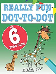 Really Fun Dot To Dot For 6 Year Olds: Fun, educational dot-to-dot puzzles for six year old children