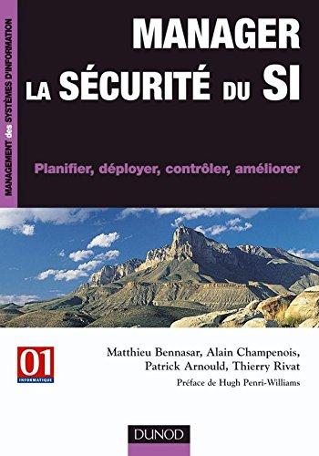 Manager la sécurité du SI - Planifier, déployer, contrôler, améliorer par Matthieu Bennasar