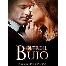 Oltre il buio (Trilogia Buio & Luce Vol. 1) (Italian Edition)