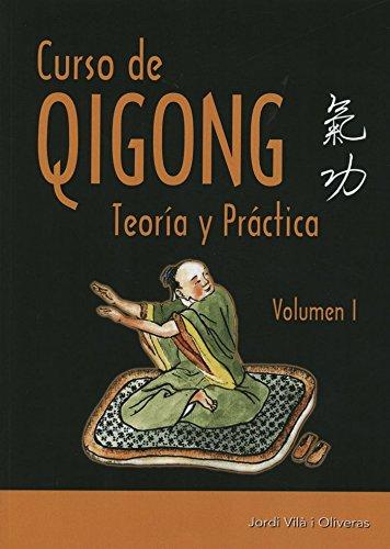 Curso de Qigong. Teoría y práctica. Vol. 1 (Artes Marciales) por Jordi Vilà i Oliveras