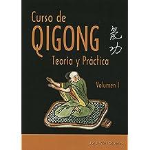 Curso de Qigong. Teoría y práctica. Vol.