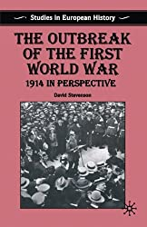 The Outbreak of the First World War: 1914 in Perspective