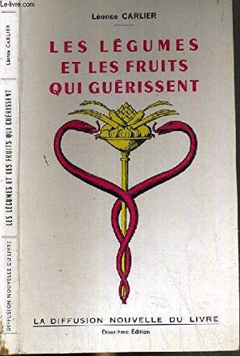 Les légumes et les fruits qui guérissent par Carlier Léonce