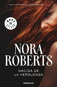 Nacida de la vergüenza par  Nora Roberts