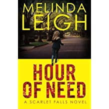 Hour of Need (Scarlet Falls) by Melinda Leigh (2014-12-09)