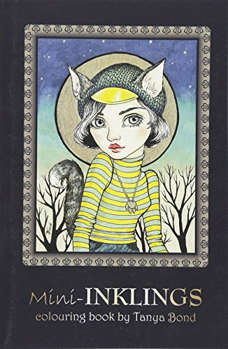 Mini-INKLINGS colouring book by Tanya Bond: Coloring book for adults, teens and children, featuring 30 single sided fantasy art illustrations by Tanya ... birds, animals and other charming - Fantasy Königin Kostüm