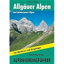 Allg??uer und Ammergauer Alpen: mit Tannheimer Bergen. Alpenvereinsf??hrer. F??r Wanderer und Bergsteiger by Dieter Seibert (2013-07-06)