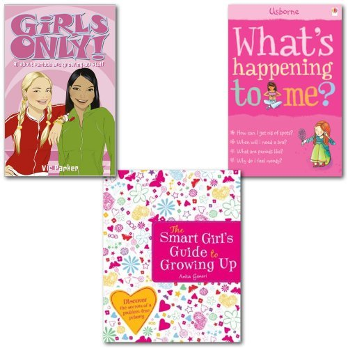 What's Happening to Me? Girl's Guide to Growing Up Collection 3 Books Set, (What's Happening to Me? (Girls Edition) (Facts of Life), The Smart Girl's Guide to Growing Up and Girls Only! All About Periods and Growing-Up Stuff)