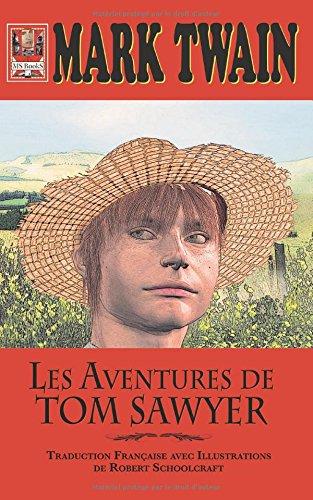 Les Aventures de Tom Sawyer (Traduction Française avec Illustrations)