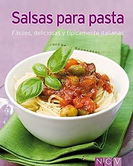 Salsas para pasta: Nuestras 100 mejores recetas en un solo libro de [Naumann &