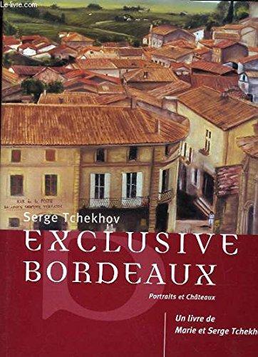 Exclusive Bordeaux (Portraits & châteaux) par Marie Tchekhov