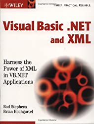 Visual Basic® .NET and XML: Harness the Power of XML in VB.NET Applications