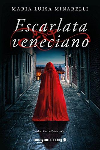 Escarlata veneciano (Misterios venecianos nº 1) por Maria Luisa Minarelli