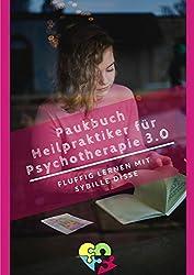 Heilpraktiker Psychotherapie Ausbildung kompakt 2.0 / Heilpraktiker Psychotherapie – Paukbuch 3.0: Chillige Prüfungsvorbereitung nach ICD-10