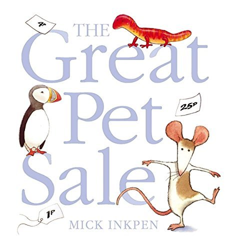 The Great Pet Sale by Mick Inkpen (2006-07-20)