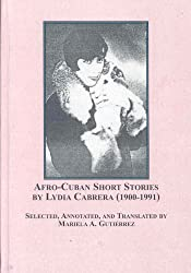 Afro-Cuban Short Stories by Lydia Cabrera (1900-1991)