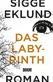 'Das Labyrinth: Roman' von Sigge Eklund