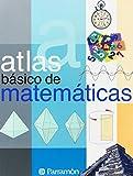 ATLAS BASICO DE MATEMATICAS (Atlas básicos)