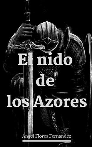 EL NIDO DE LOS AZORES por ANGEL  FLORES FERNANDEZ