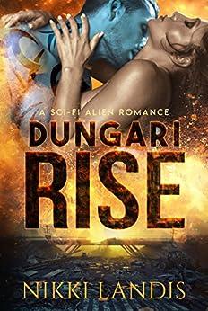 Dungari Rise: A Sci-Fi Alien Romance (Alien Alphas of Pilathna #1) by [Landis, Nikki]
