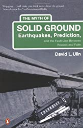 The Myth of Solid Ground: Earthquakes, Prediction, and the Fault Line Between Reason and Faith