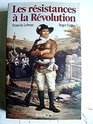 Les résistances à la Révolution