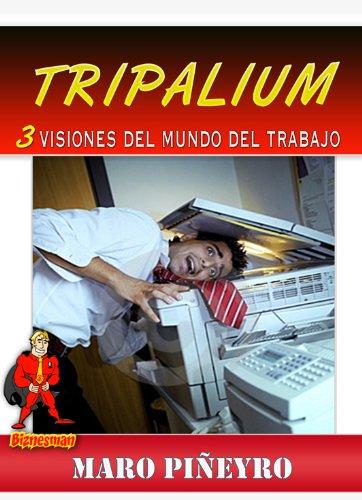 Tripalium: 3 visiones del mundo del trabajo por Maro Piñeyro