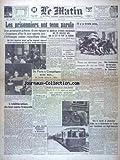 Telecharger Livres MATIN LE No 21484 du 12 05 1943 LES PRISONNIERS ONT TENU PAROLE ILS ONT REGAGNE COMPIEGNE DE NOUVELLES ATTAQUES BOLCHEVIQUES ONT ETE ENRAYEES SUR LA TETE DE PONT DU KOUBAN LA MAGNIFIQUE CITATION DE LA LEGION DES VOLONTAIRES EN TUNISIE L OBLITERATION DU BON SENS FRANCAIS PAR LAUZANNE LA PLUS HAUTE DISTINCTION MILITAIRE A ROMMEL STALINE VISE LA BOLCHEVISATION DE L EUROPE AVEC L ASSENTIMENT DES ANGLO AMERICAINS (PDF,EPUB,MOBI) gratuits en Francaise