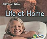 Life at Home (Then and Now (Heinemann))