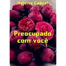 Preocupado com você (Portuguese Edition)