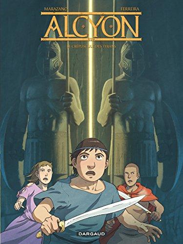 Alcyon - tome 3 - Crépuscule des tyrans (Le) par Marazano Richard