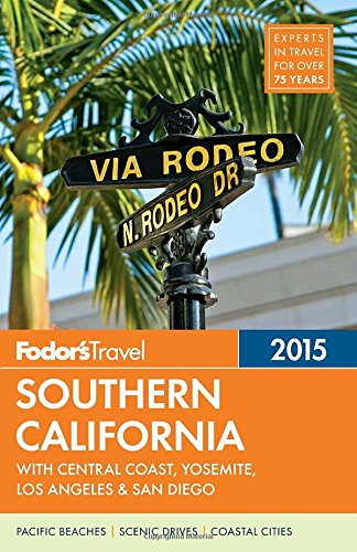 fodors-southern-california-2015-with-central-coast-yosemite-los-angeles-san-diego-full-color-travel-