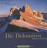 Die Dolomiten: Wunder aus Stein - Bernd Ritschel, Eugen E Hüsler