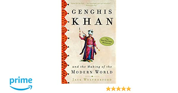 Amazon Fr Genghis Khan And The Making Of The Modern World