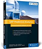 SAP Predictive Analytics: Vorausschauende Analysen inkl. SAP HANA, PAL, R und Lumira (SAP PRESS)