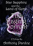 The Raging Torrent (Star Sapphire and the Land of Gems Book 2)