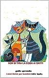 Scarica Libro Non si tira la coda ai gatti (PDF,EPUB,MOBI) Online Italiano Gratis