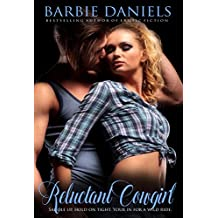 Reluctant Cowgirl: Saddle up, hold on tight. Your in for a wild ride. (English Edition)