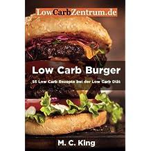 Low Carb Burger: 55 Low Carb Rezepte bei der Low Carb Diät