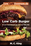 Low Carb Burger: 55 Low Carb Rezepte bei der Low Carb Diät