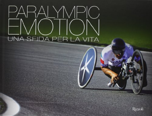 Paralympic emotion. Una sfida per la vita. Ediz. italiana e inglese por Marco Brienza