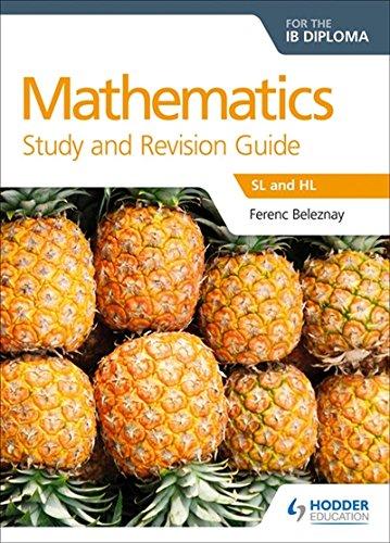 Mathematics for the IB Diploma Study and Revision Guide: SL and HL (Study & Revision Guide)